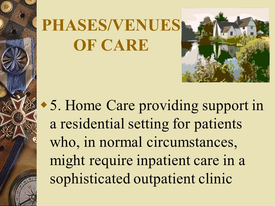 PHASES/VENUES OF CARE  5.