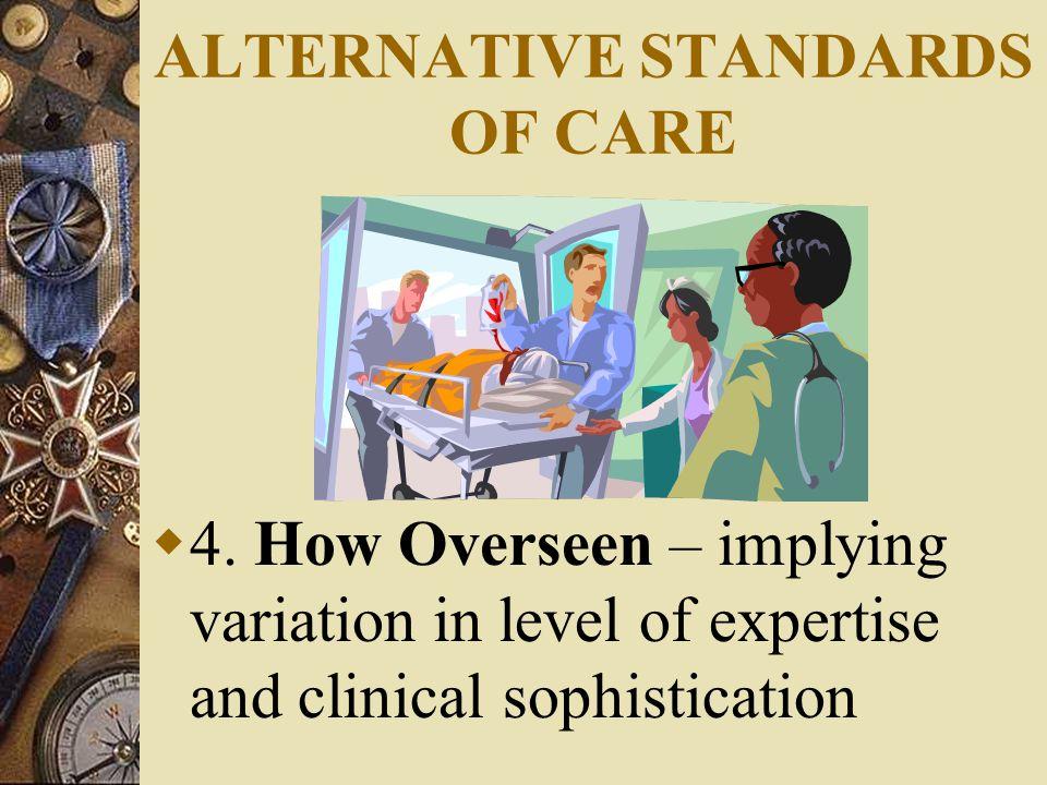 ALTERNATIVE STANDARDS OF CARE  4.