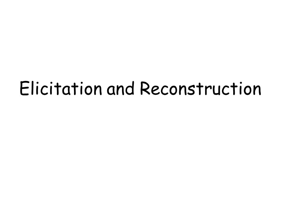 Elicitation and Reconstruction