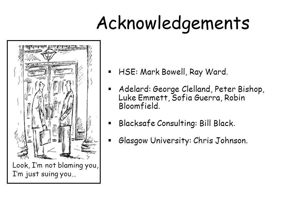 Acknowledgements  HSE: Mark Bowell, Ray Ward.