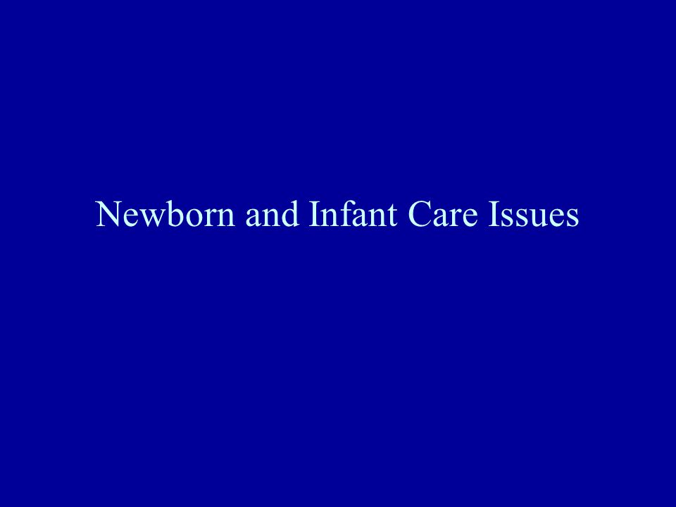 Newborn and Infant Care Issues