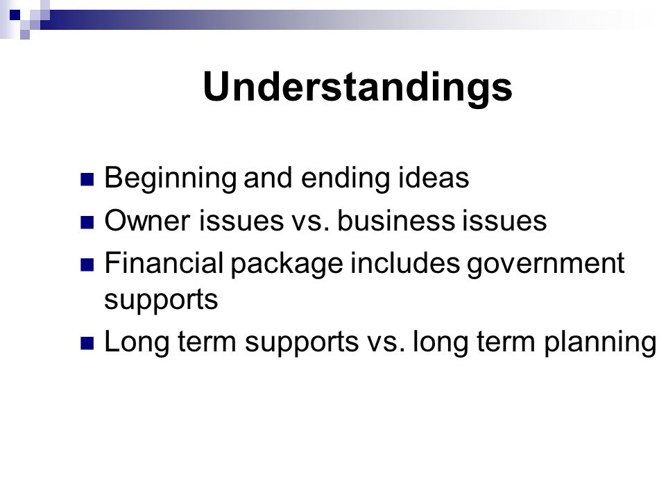 Understandings Beginning and ending ideas Owner issues vs.
