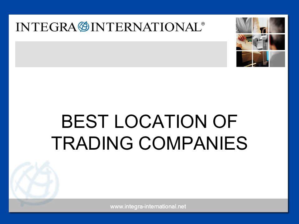 www.integra-international.net BEST LOCATION OF TRADING COMPANIES