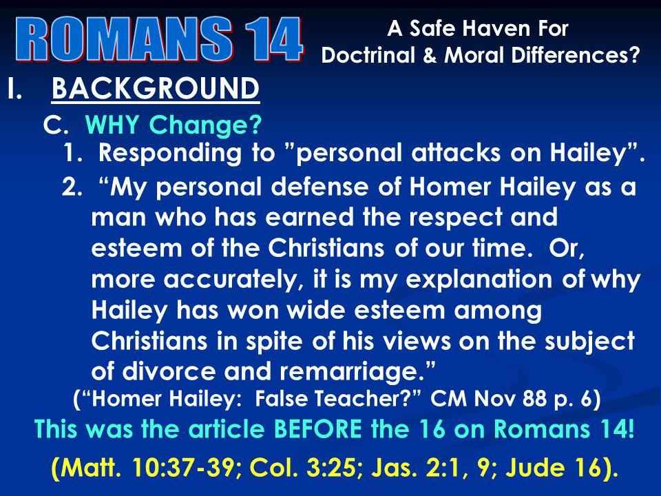 I.BACKGROUND C. WHY Change. ( Homer Hailey: False Teacher CM Nov 88 p.