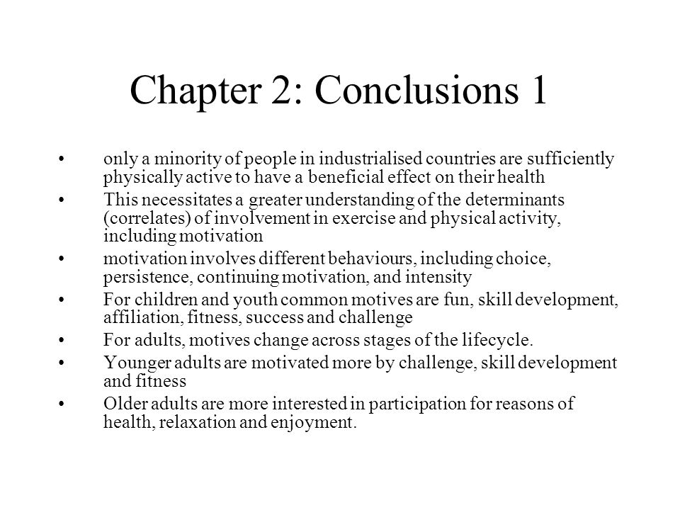 Chapter 2: Conclusions 1 only a minority of people in industrialised countries are sufficiently physically active to have a beneficial effect on their