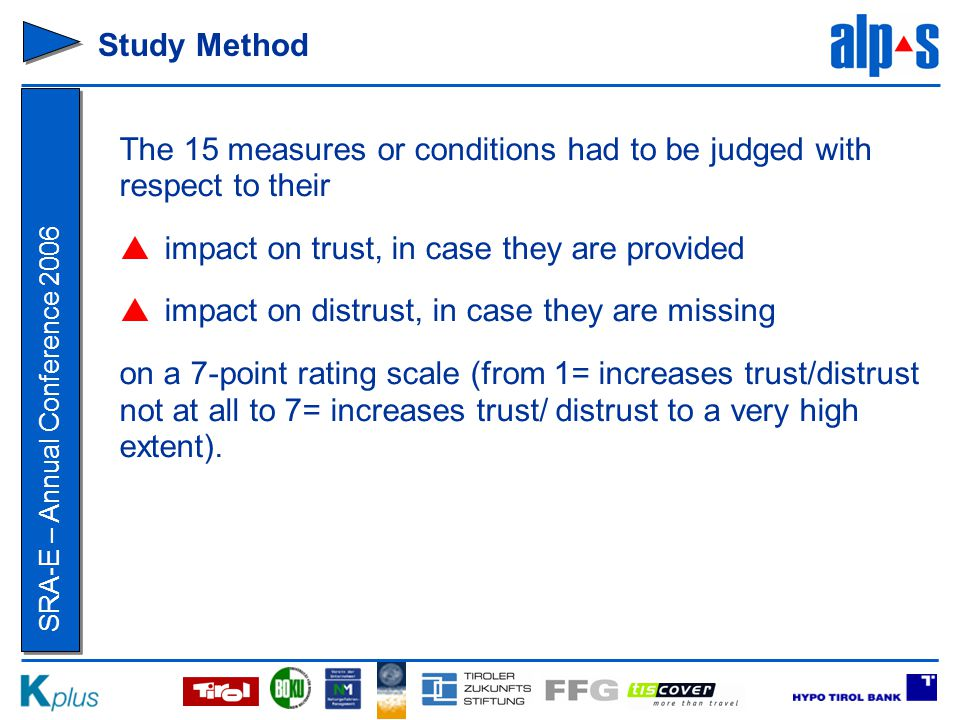 SRA-E – Annual Conference 2006 The 15 measures or conditions had to be judged with respect to their  impact on trust, in case they are provided  imp