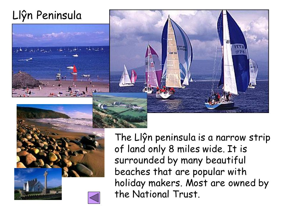 Llŷn Peninsula The Llŷn peninsula is a narrow strip of land only 8 miles wide.