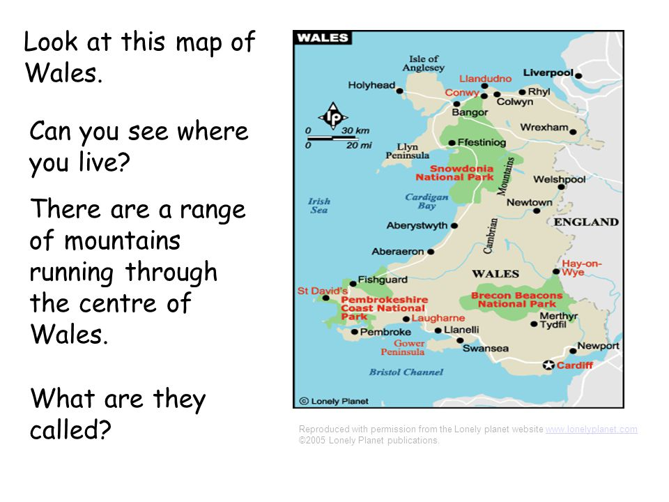 Look at this map of Wales. Can you see where you live.