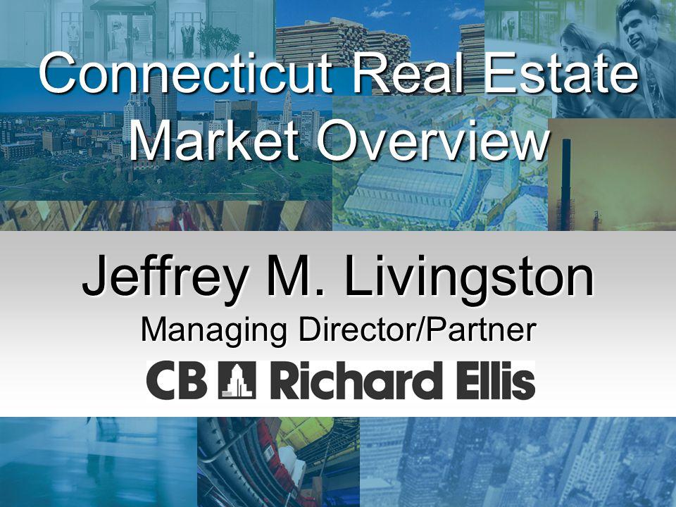 Economic Summit & Outlook '03 January 3, 2003 Connecticut Real Estate Market Overview Jeffrey M.