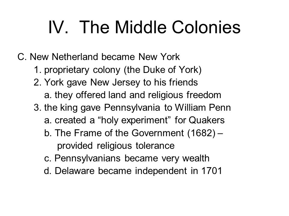 IV. The Middle Colonies C. New Netherland became New York 1.