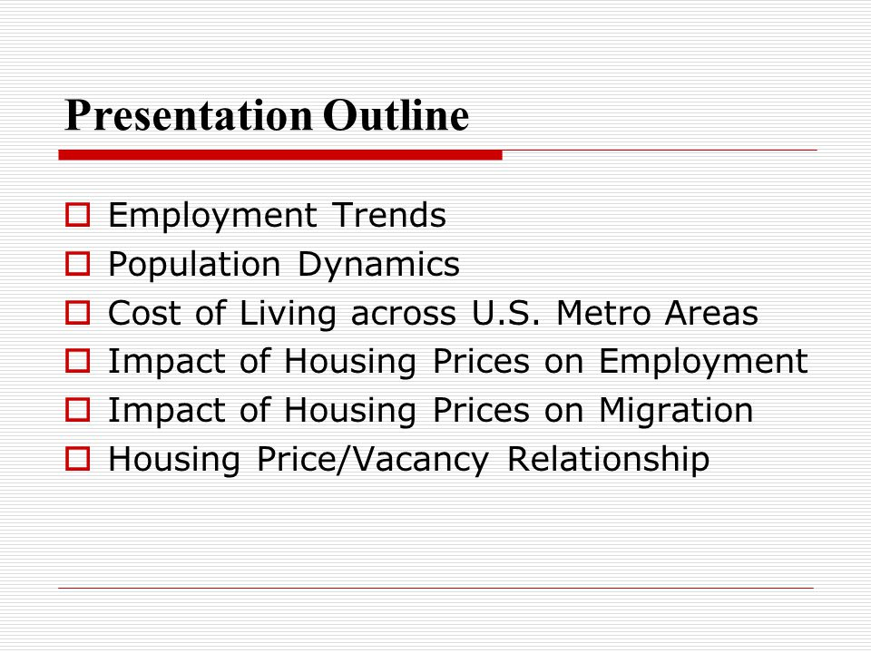 Presentation Outline  Employment Trends  Population Dynamics  Cost of Living across U.S.