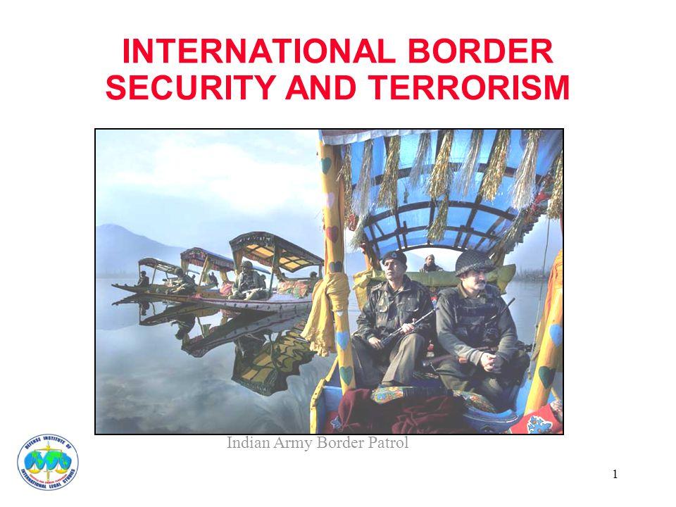 1 INTERNATIONAL BORDER SECURITY AND TERRORISM Indian Army Border Patrol