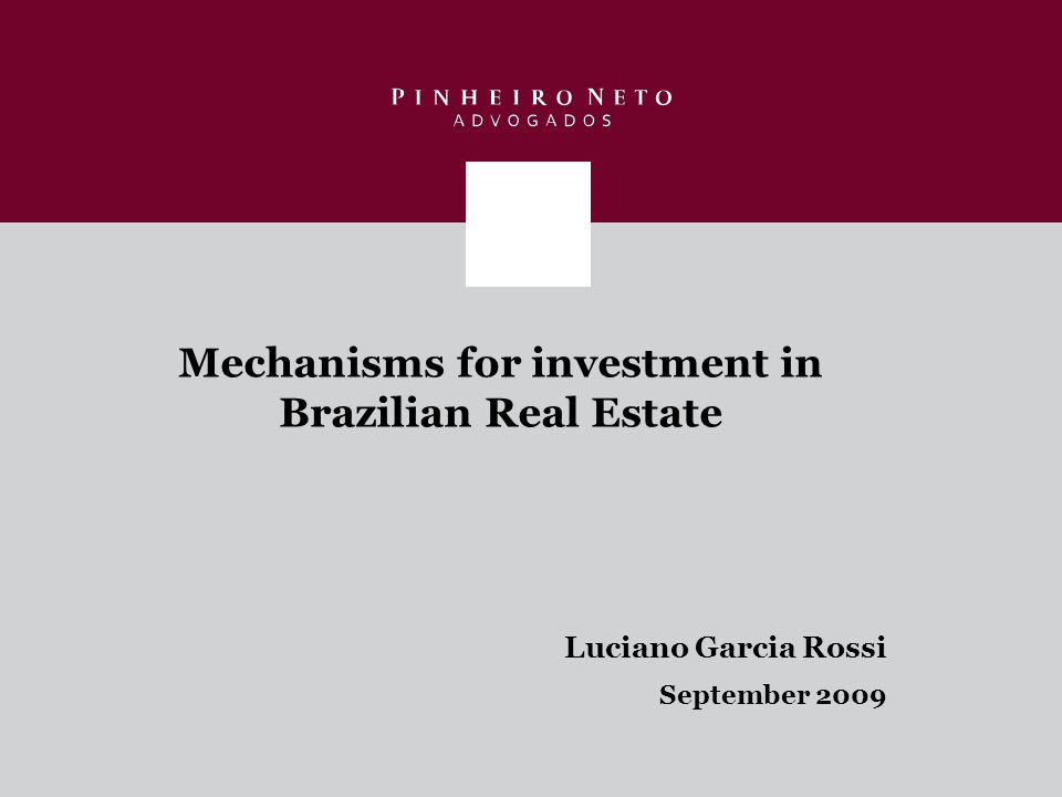 Mechanisms for investment in Brazilian Real Estate Luciano Garcia Rossi September 2009