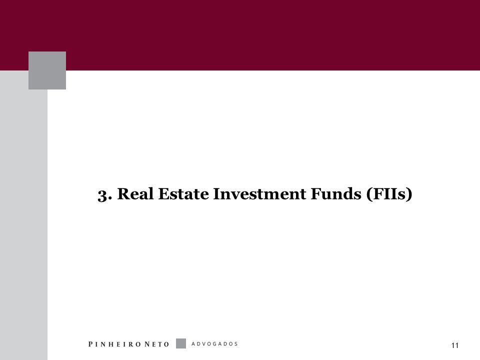 11 3. Real Estate Investment Funds (FIIs)
