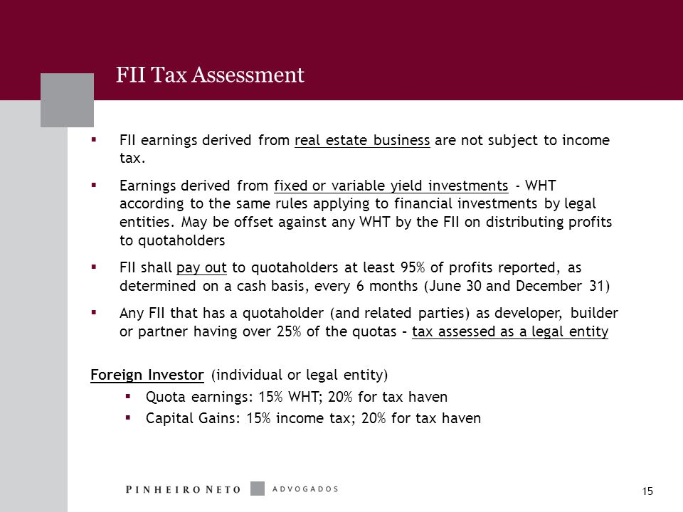 15  FII earnings derived from real estate business are not subject to income tax.