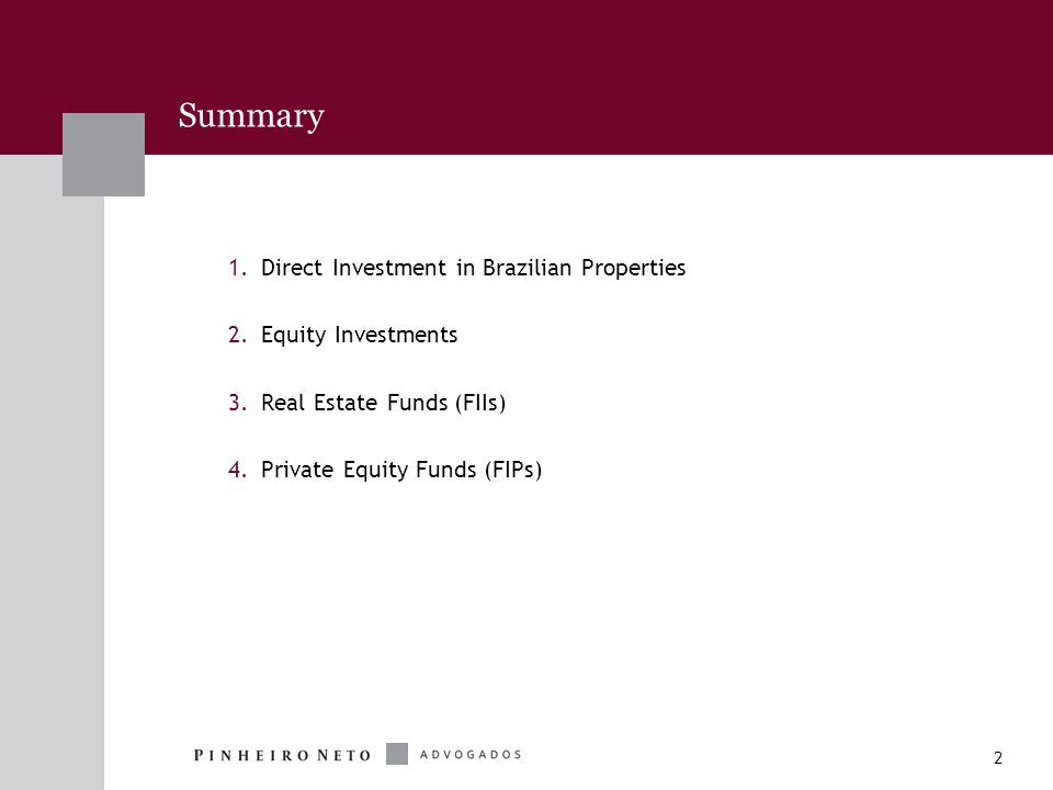 2 1.Direct Investment in Brazilian Properties 2.Equity Investments 3.Real Estate Funds (FIIs) 4.Private Equity Funds (FIPs) Summary
