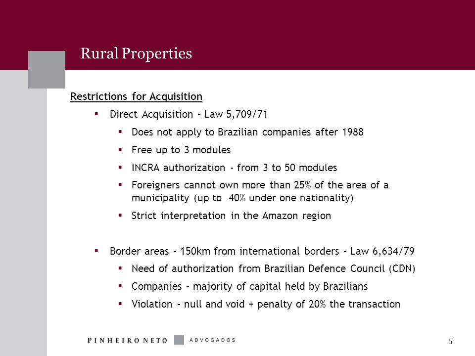 6 Rural Properties Other Limitations for Acquisition  Mining Rights  Environmental constraints – legal reserve  Indian reservations  Former slave communities (quilombolas) Georeferencing  Any properties from 500ha (all properties after Nov.
