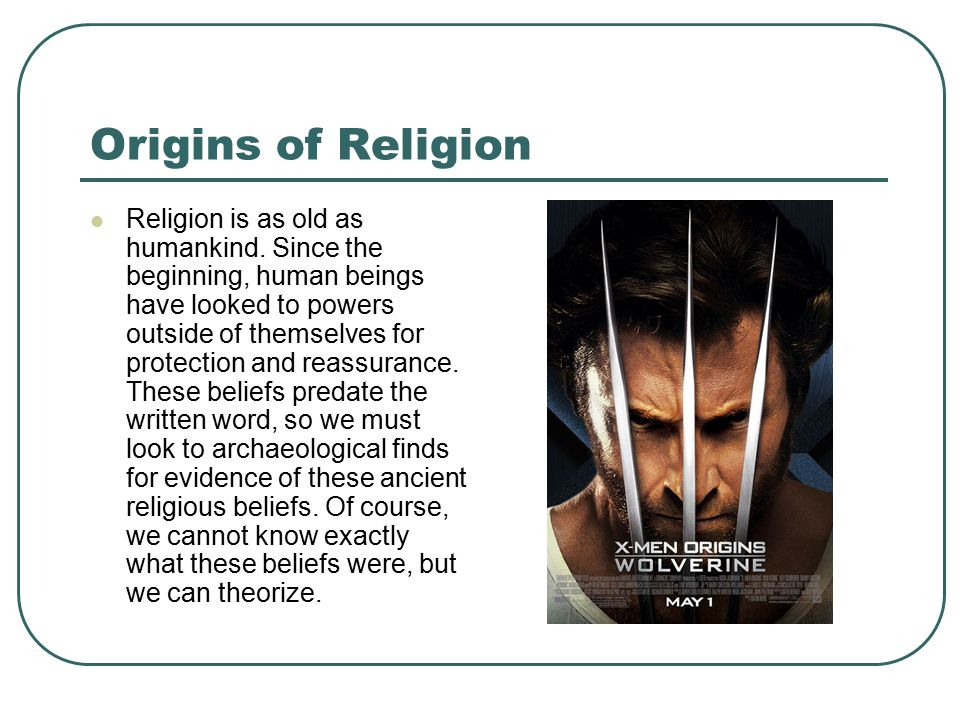 Origins of Religion Religion is as old as humankind.