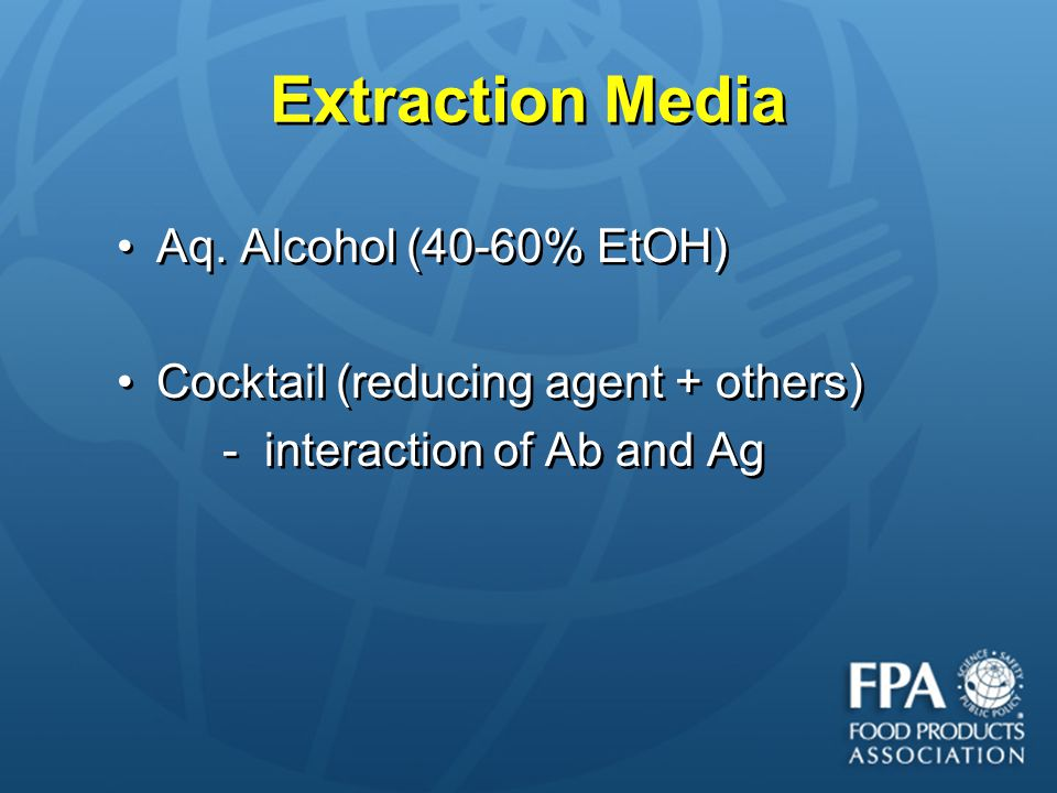 Extraction Media Aq. Alcohol (40-60% EtOH) Cocktail (reducing agent + others) - interaction of Ab and Ag Aq. Alcohol (40-60% EtOH) Cocktail (reducing