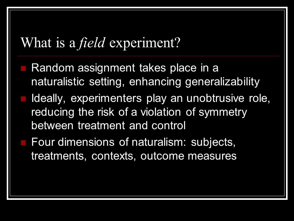 What is a field experiment.