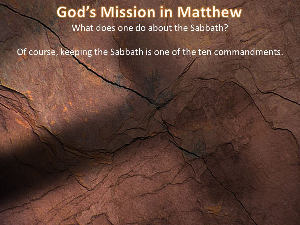 Of course, keeping the Sabbath is one of the ten commandments.