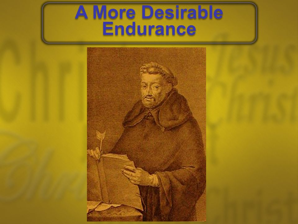 A More Desirable Endurance A More Desirable Endurance