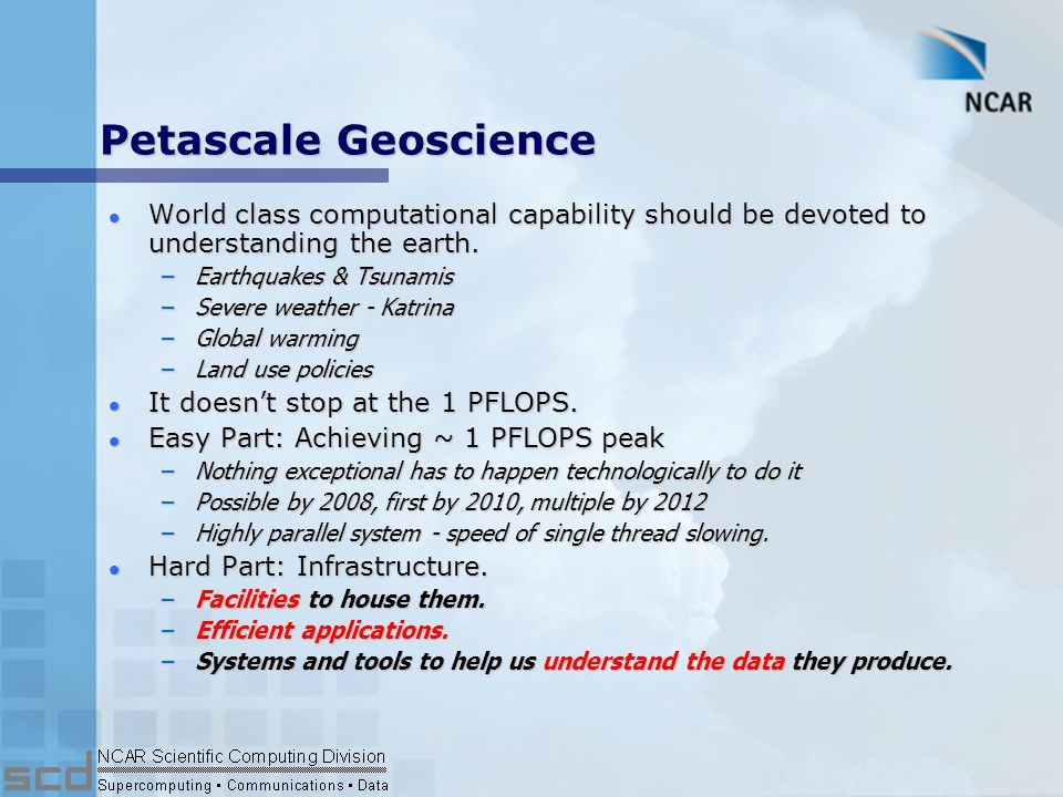 Petascale Collaboratory Reports l Charges: –Identify science drivers for petascale geoscience computing.