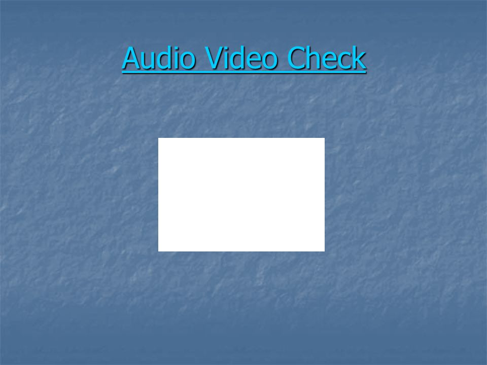 Audio Video Check Audio Video Check