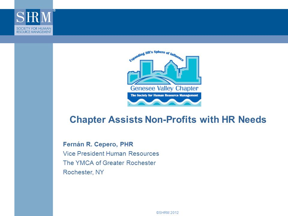 ©SHRM 2012 Chapter Assists Non-Profits with HR Needs Fernán R.