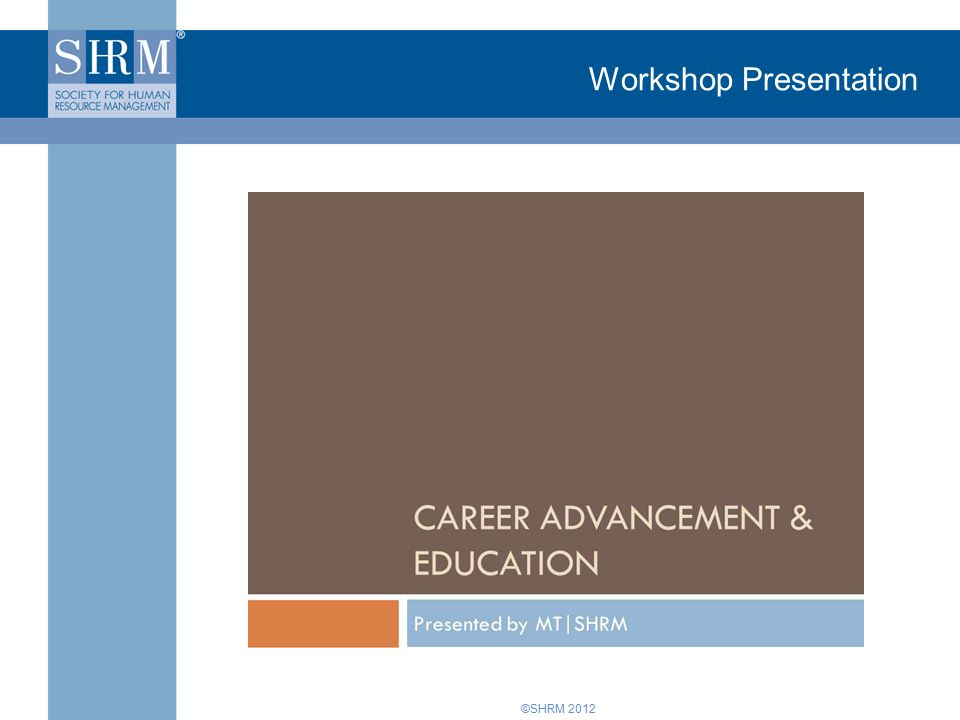 ©SHRM 2012 Workshop Presentation