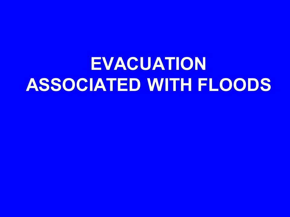 EXAMPLES OF THE COMPLEX CHALLENGES FACED IN EVACUATION MOVING PEOPLE AND ASSETS OUT OF HARM'S WAY ON FOOT, BY LAND, BY WATER, OR BY AIR