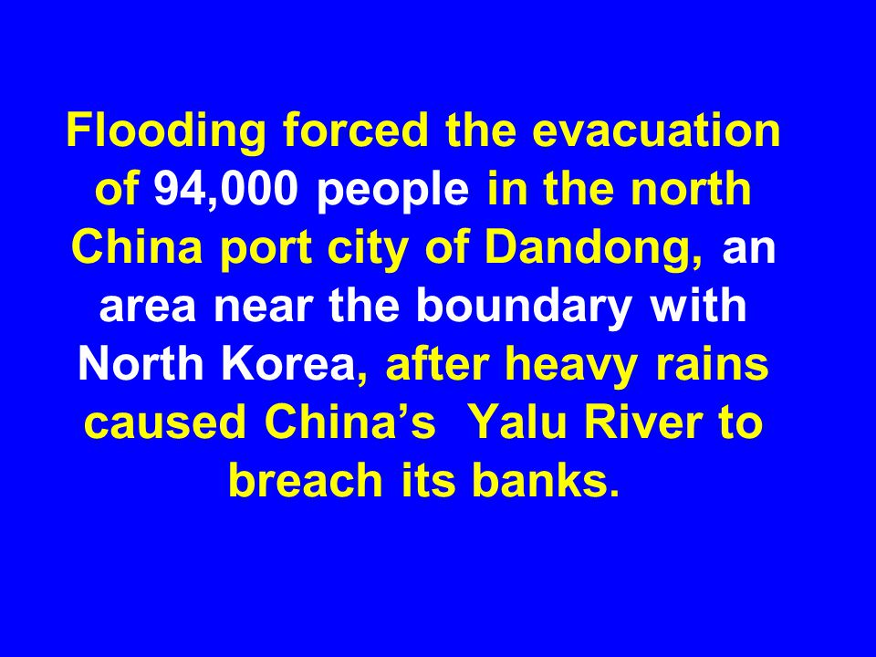 The Dandong flooding in 2010 was China's worst flood season in over a decade.