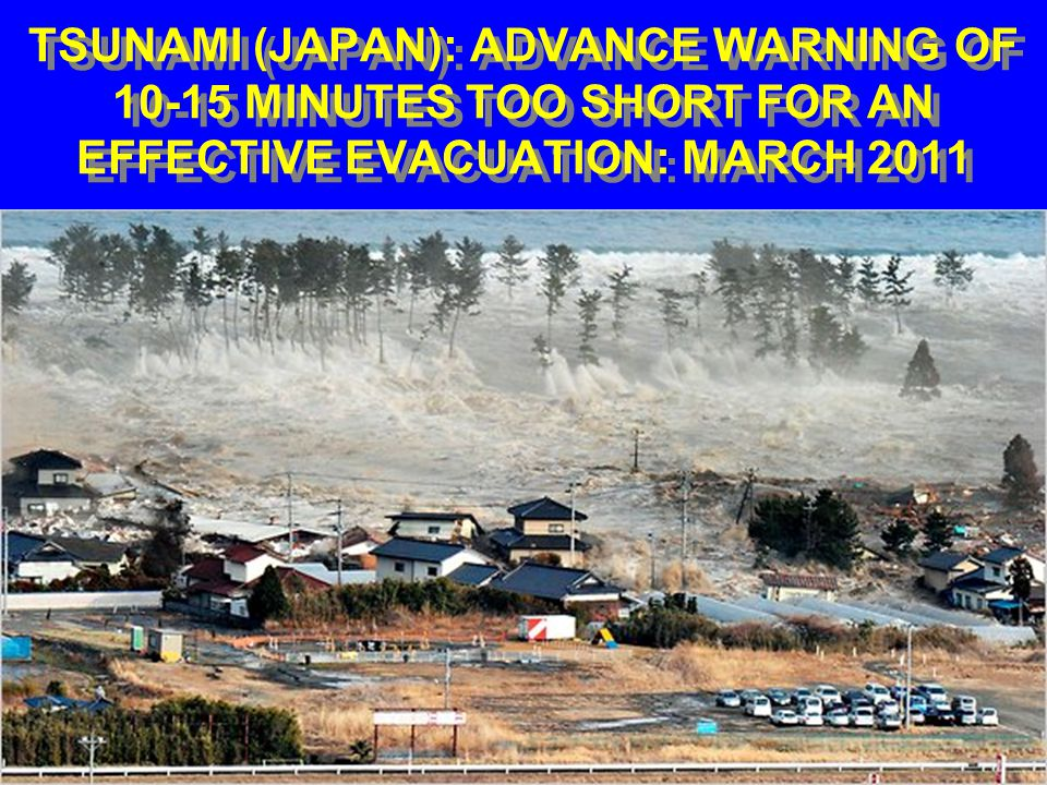 EVACUATION ASSOCIATED WITH TSUNAMIS TIMELY RAPID VERTICAL EVAC- UATION IS THE KEY!