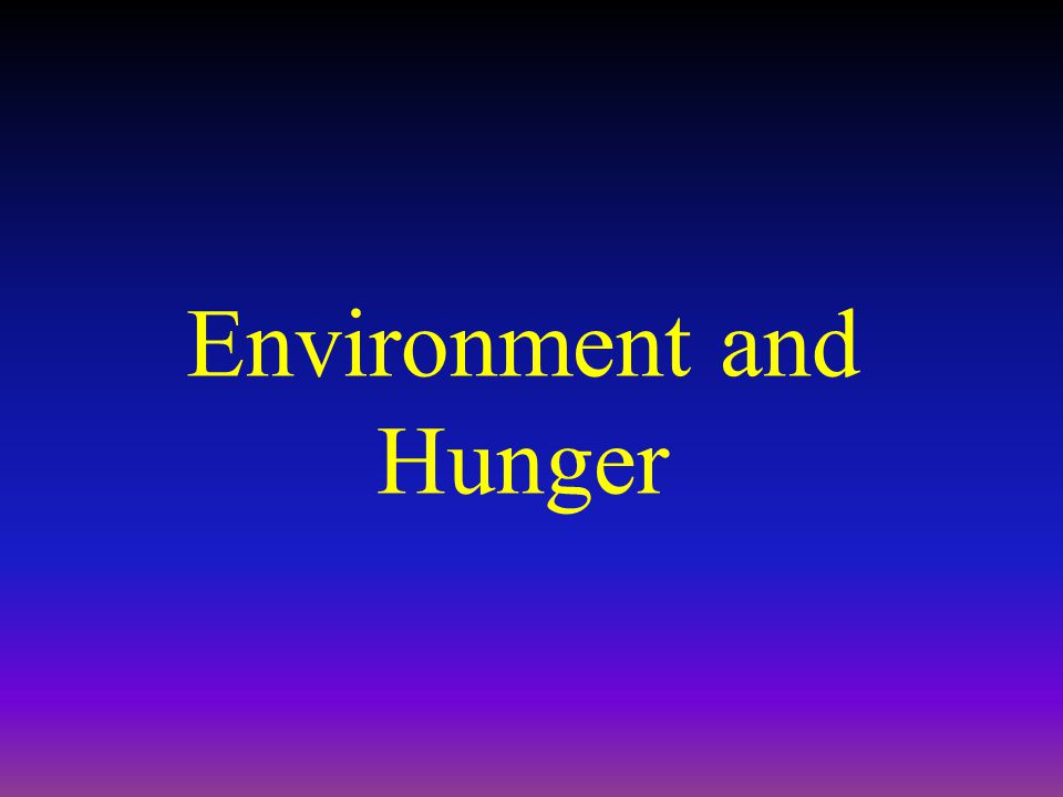 Environment and Hunger