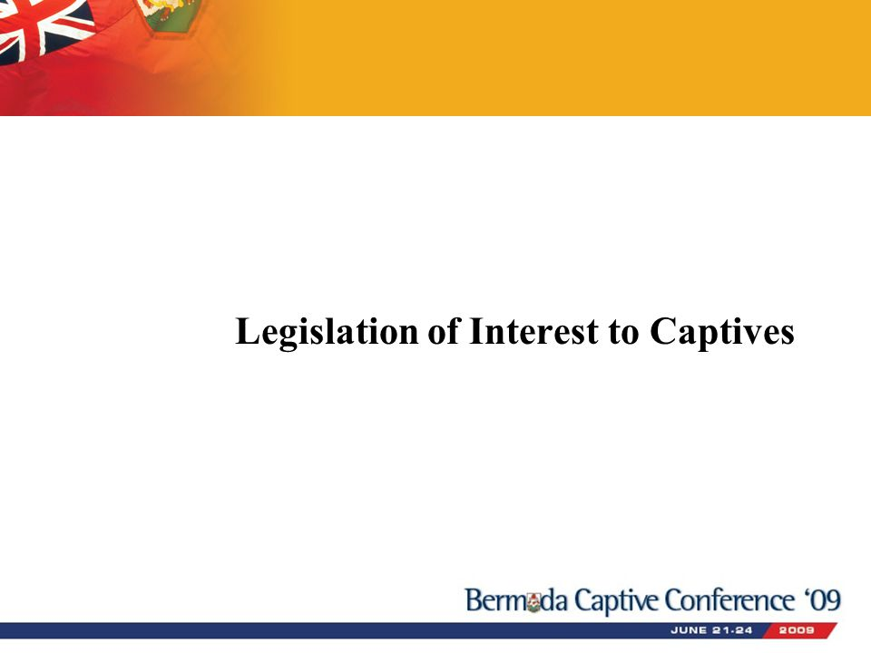 Legislation of Interest to Captives