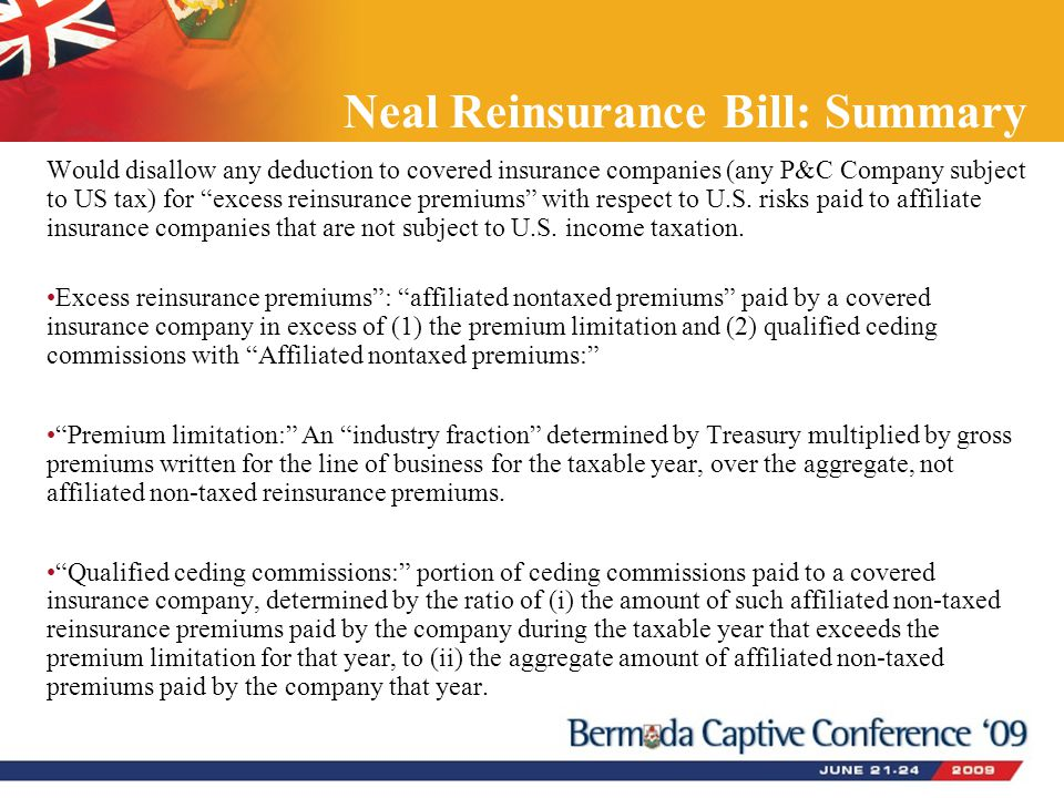 """Neal Reinsurance Bill: Summary Would disallow any deduction to covered insurance companies (any P&C Company subject to US tax) for """"excess reinsurance"""
