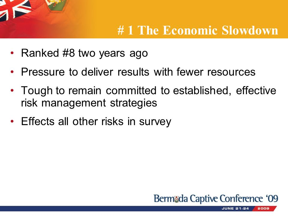 # 1 The Economic Slowdown Ranked #8 two years ago Pressure to deliver results with fewer resources Tough to remain committed to established, effective