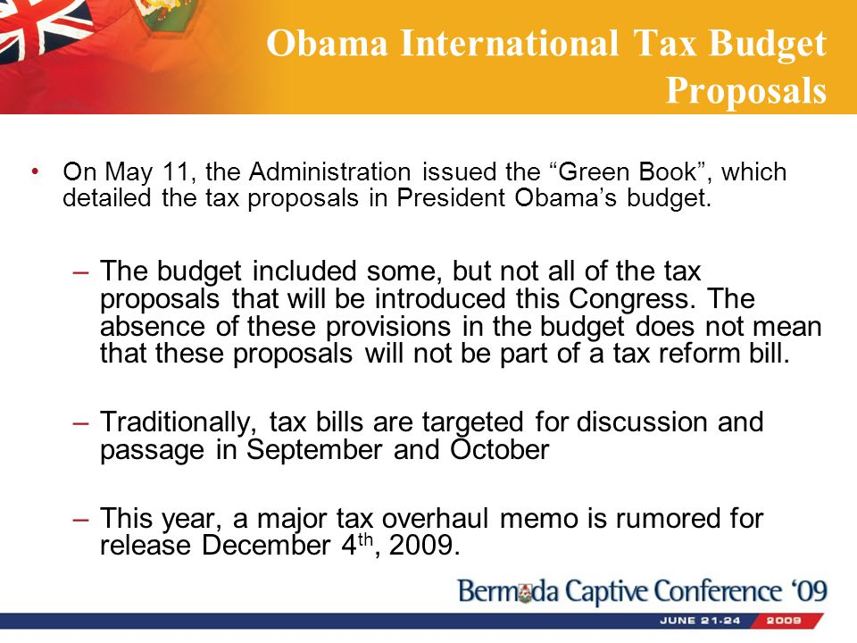 """Obama International Tax Budget Proposals On May 11, the Administration issued the """"Green Book"""", which detailed the tax proposals in President Obama's"""