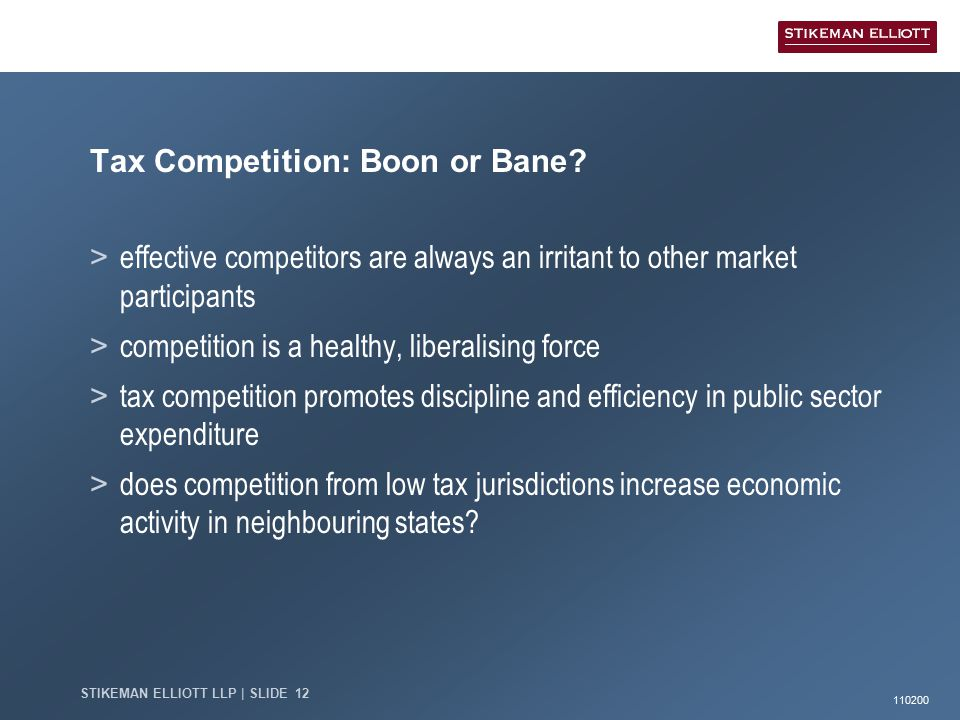 110200 STIKEMAN ELLIOTT LLP | SLIDE 12 Tax Competition: Boon or Bane.