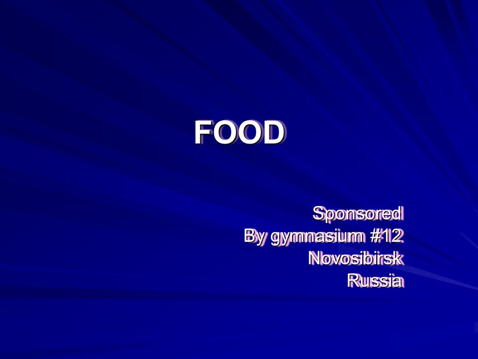 FOODFOOD Sponsored By gymnasium #12 NovosibirskRussiaSponsored NovosibirskRussia