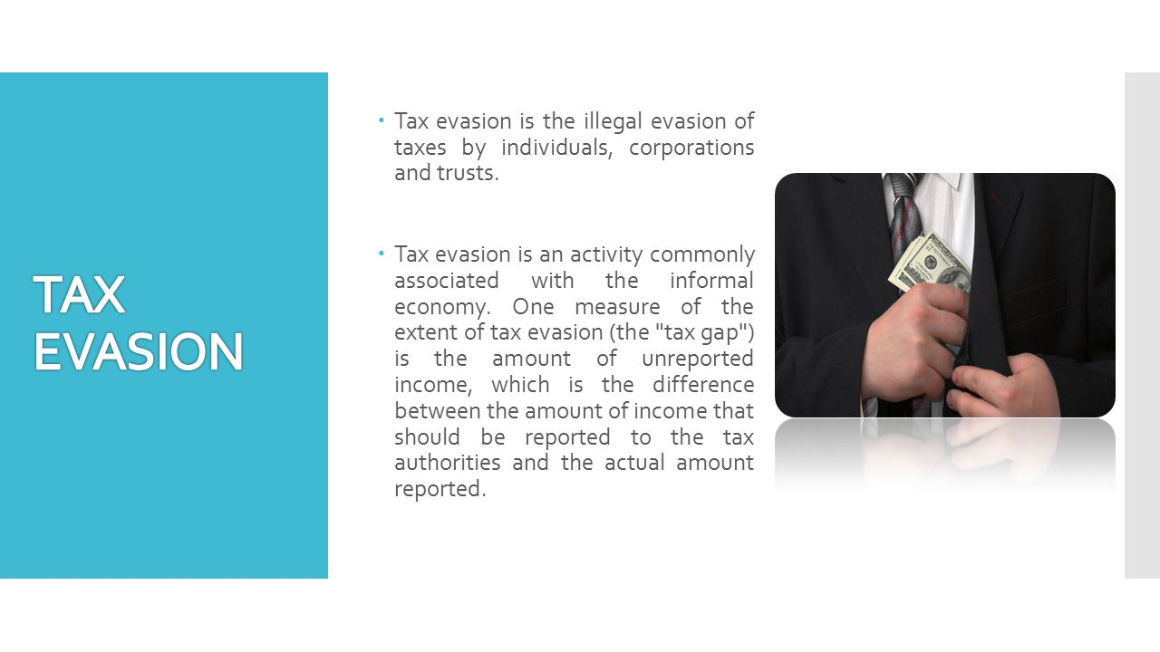  Tax evasion is the illegal evasion of taxes by individuals, corporations and trusts.