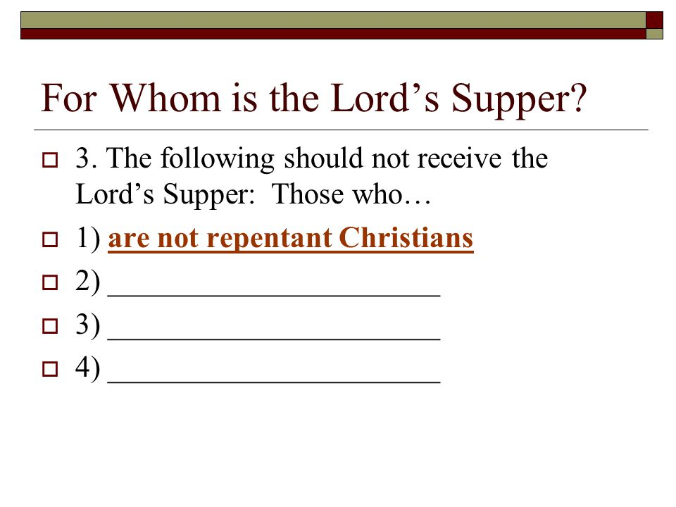 For Whom is the Lord's Supper.  3.