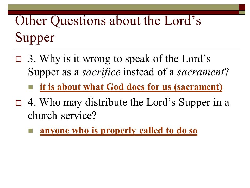 Other Questions about the Lord's Supper  3.