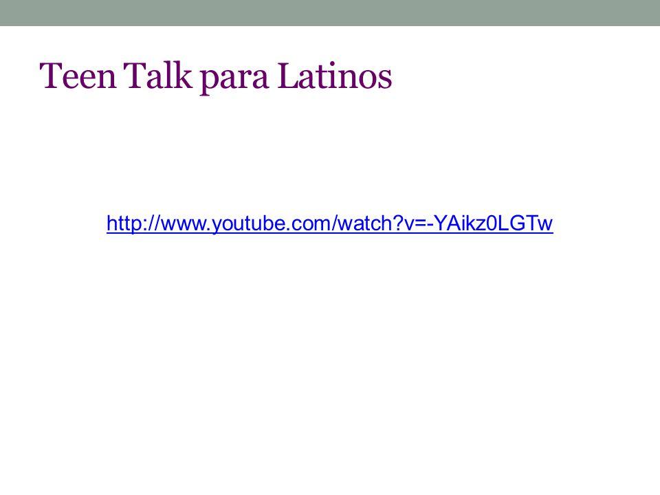 Teen Talk para Latinos http://www.youtube.com/watch?v=-YAikz0LGTw