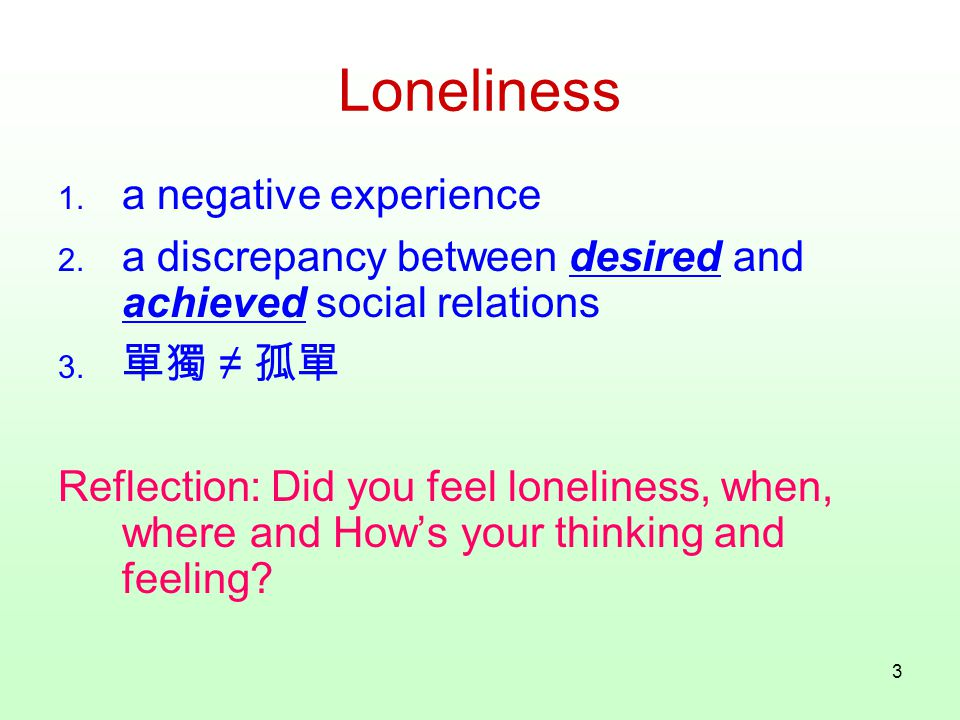 3 Loneliness 1. a negative experience 2.