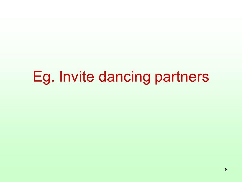 6 Eg. Invite dancing partners