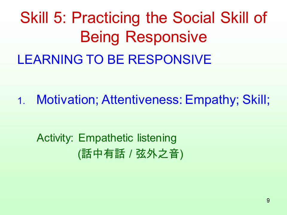 9 LEARNING TO BE RESPONSIVE 1.