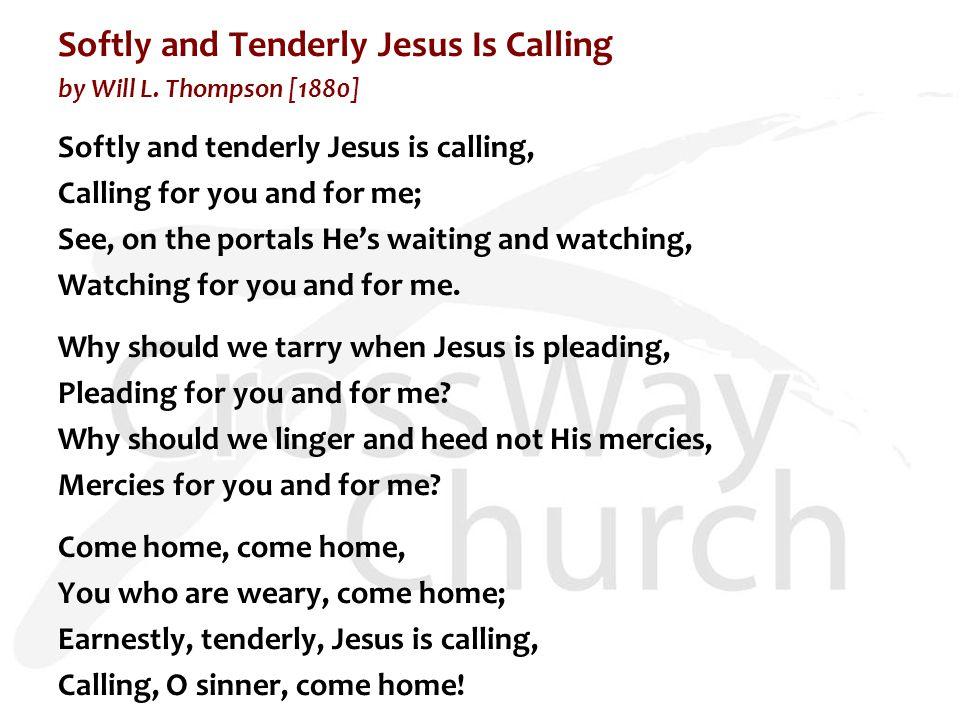 Softly and Tenderly Jesus Is Calling by Will L.