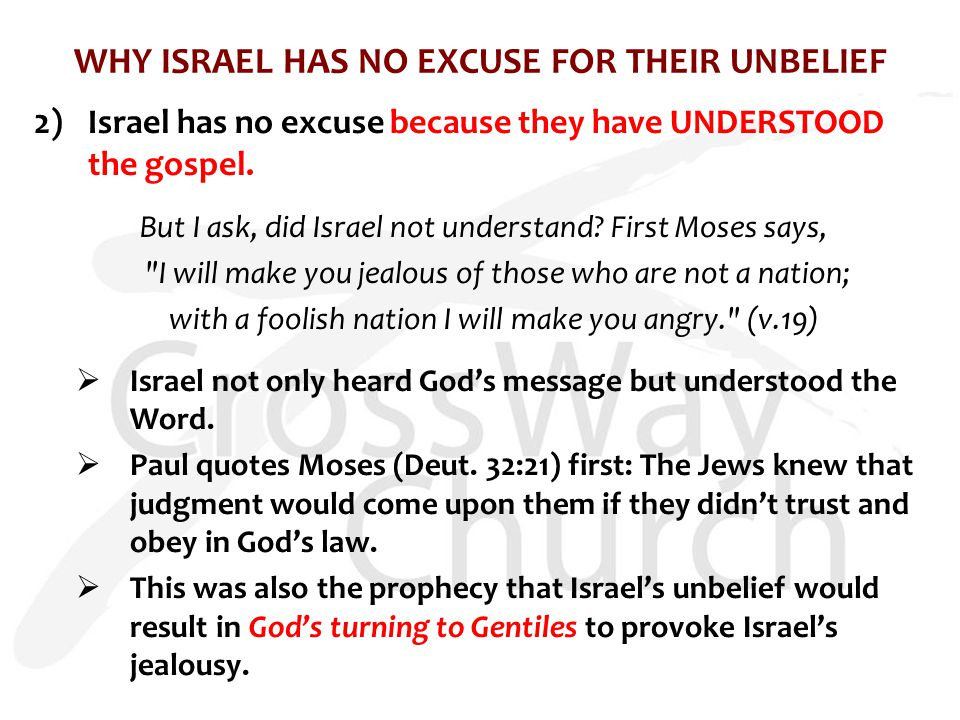 WHY ISRAEL HAS NO EXCUSE FOR THEIR UNBELIEF 2)Israel has no excuse because they have UNDERSTOOD the gospel.