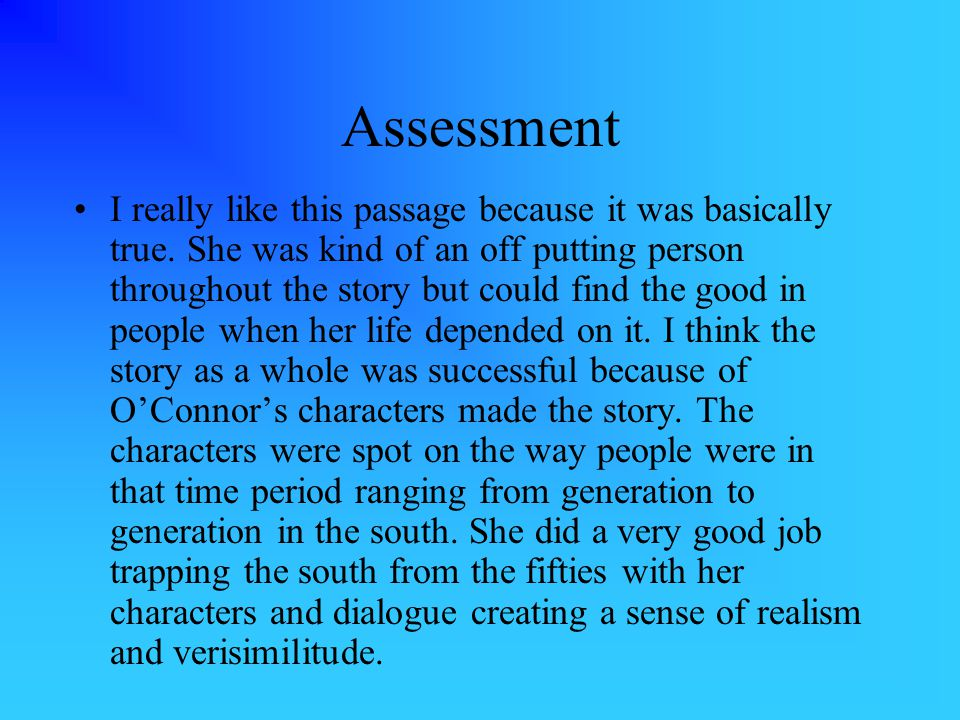 Assessment I really like this passage because it was basically true. She was kind of an off putting person throughout the story but could find the goo